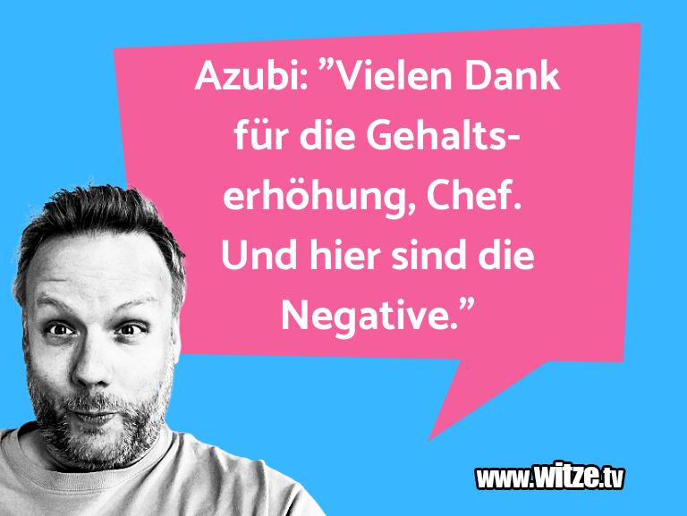 """Geistesblitz zu… Azubi: """"Vielen Dank für die Gehaltserhöhung, Chef.…"""
