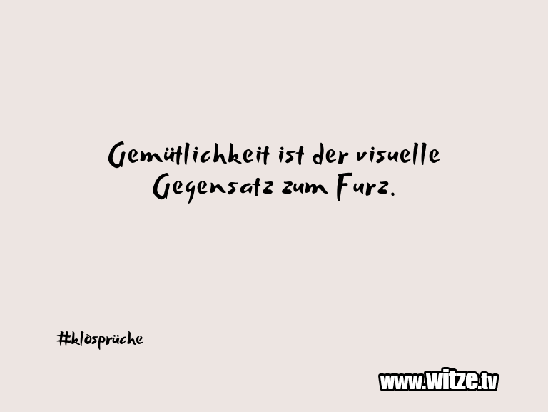 Leidenschaftlicher Humor... Gemütlichkeit ist der visuelle Gegensatz zum Furz.…