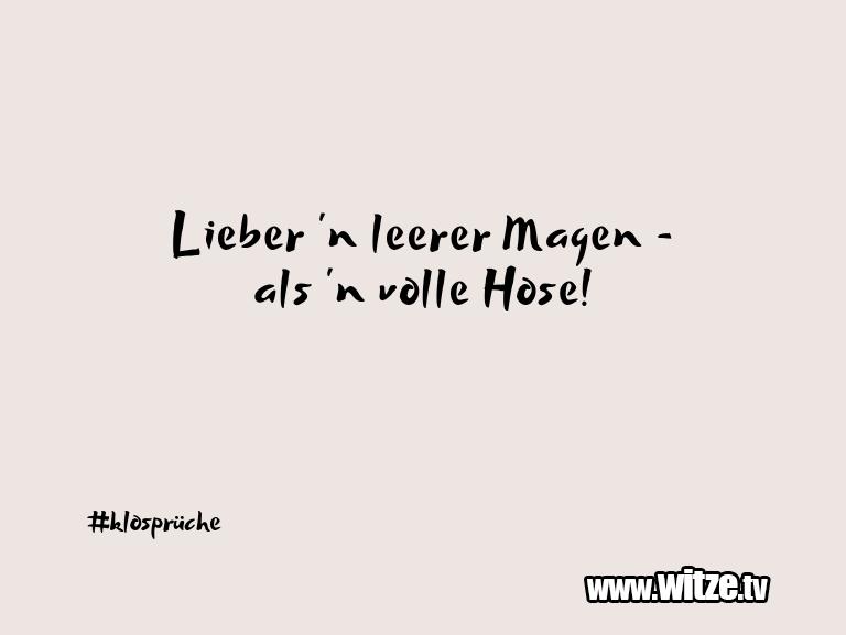 Geistesblitzzu…Lieber'nleererMagen als'nvolleHose!…