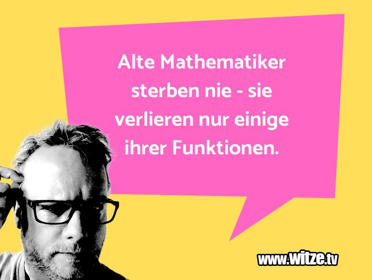 Hammer Gag… Alte Mathematiker sterben nie - sie verlieren nur …