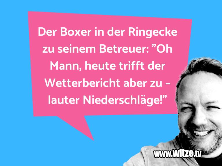 """Geisteshaltung oder Schabernack… Der Boxer in der Ringecke zu seinem Betreuer: """"Oh …"""