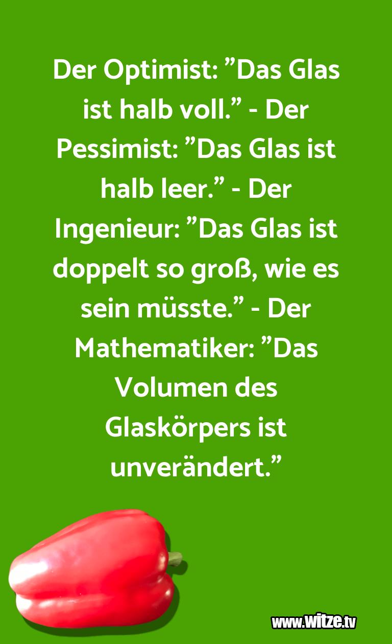 """Witzüber…DerOptimist:""""DasGlasisthalbvoll."""" DerPess…"""
