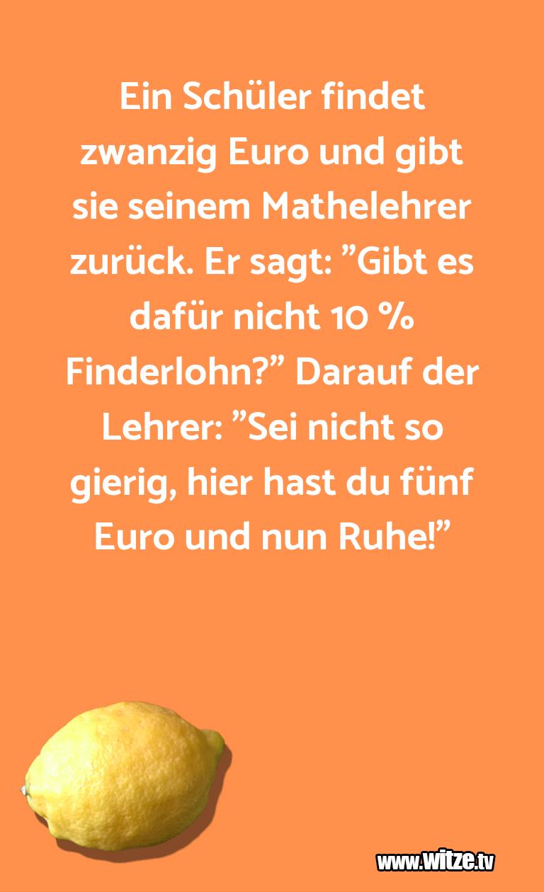 Clown Witze!... Ein Schüler findet zwanzig Euro und gibt sie seine…