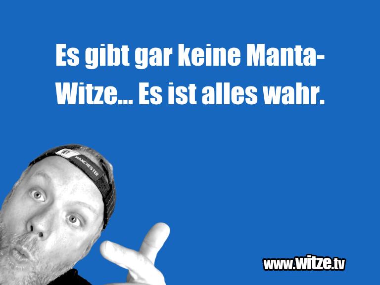 KrönungderWitze…EsgibtgarkeineManta Witze...Esistalleswahr…