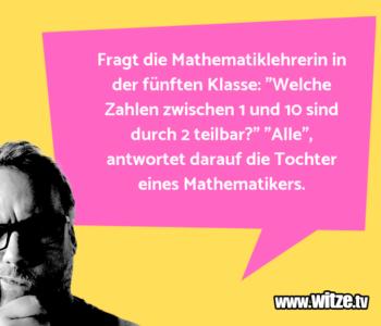 Fragt die Mathematiklehrerin…