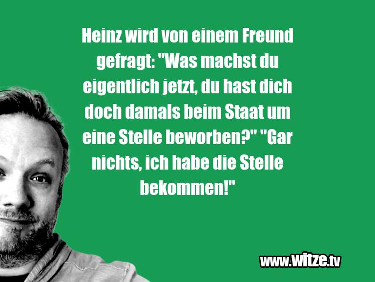 """Lustige Anspielung… Heinz wird von einem Freund gefragt: """"Was machst d…"""