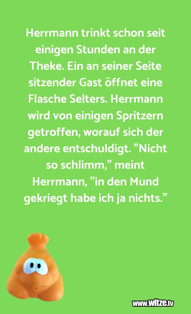 Krönung der Witze… Herrmann trinkt schon seit einigen Stunden an der …