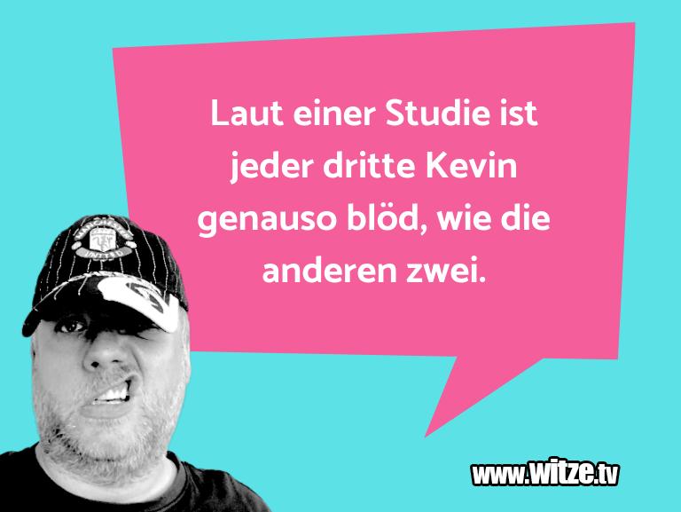 Das ist Humor… Laut einer Studie ist jeder dritte Kevin genauso b…