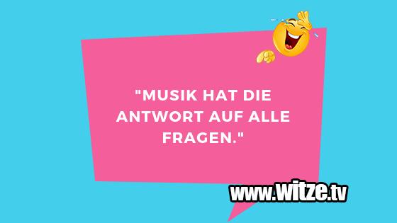 Musik sprüche lustige LUSTIGE SPRÜCHE