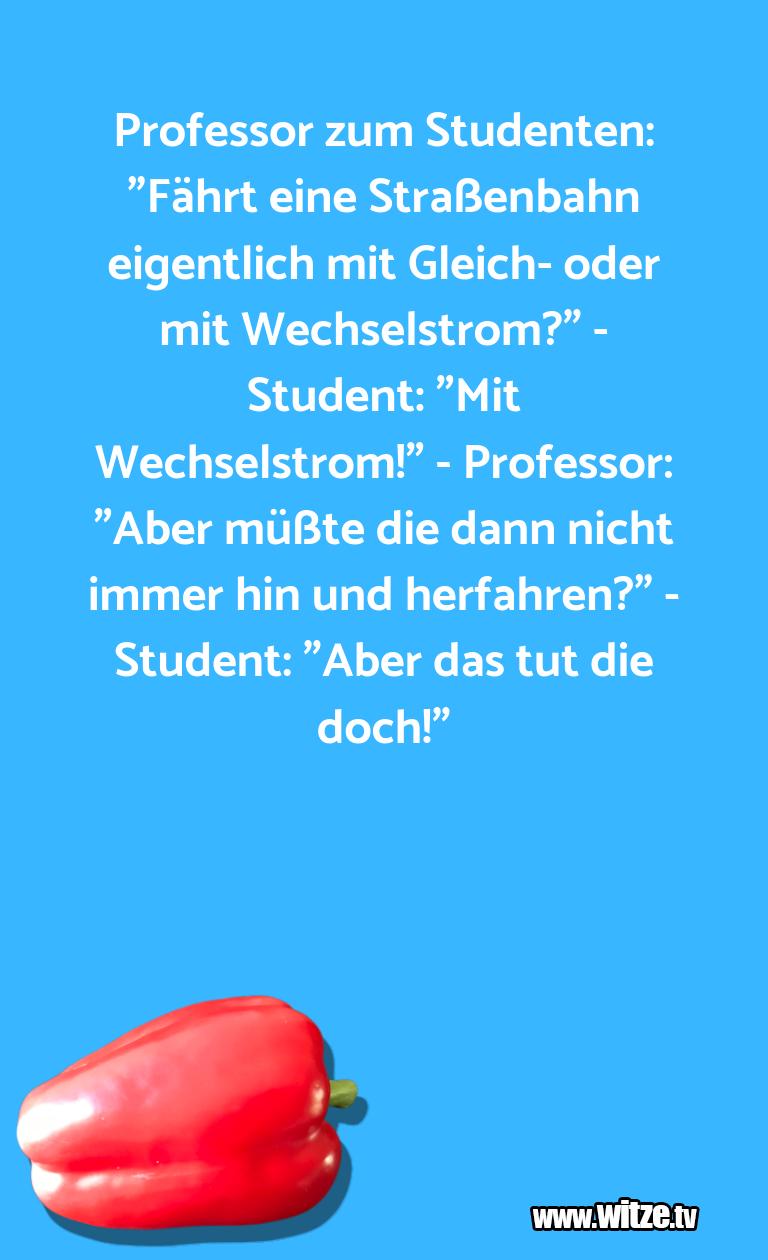 """Erfindergeist oder doch nur Scharbernack...Professor zum Studenten: """"Fährt eine Straßenbahn e…"""
