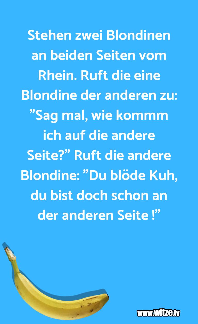 Clown Witze!... Stehen zwei Blondinen an beiden Seiten vom Rhein. …