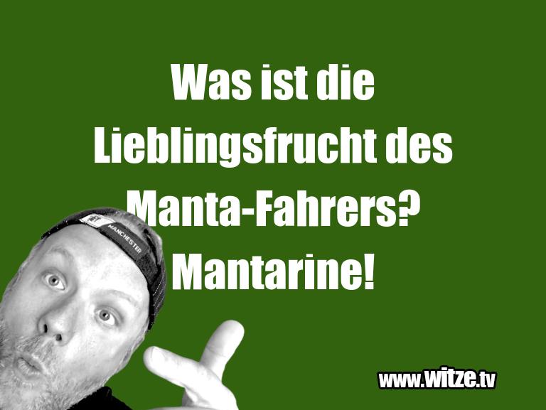 KrachervomSchöpfer…WasistdieLieblingsfruchtdesManta Fahrers?Man…