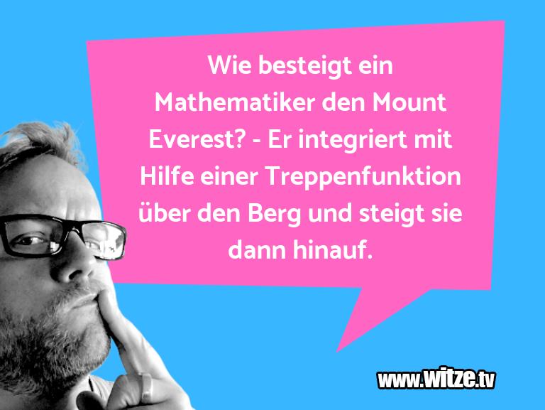 Witzüber…WiebesteigteinMathematikerdenMountEverest? …