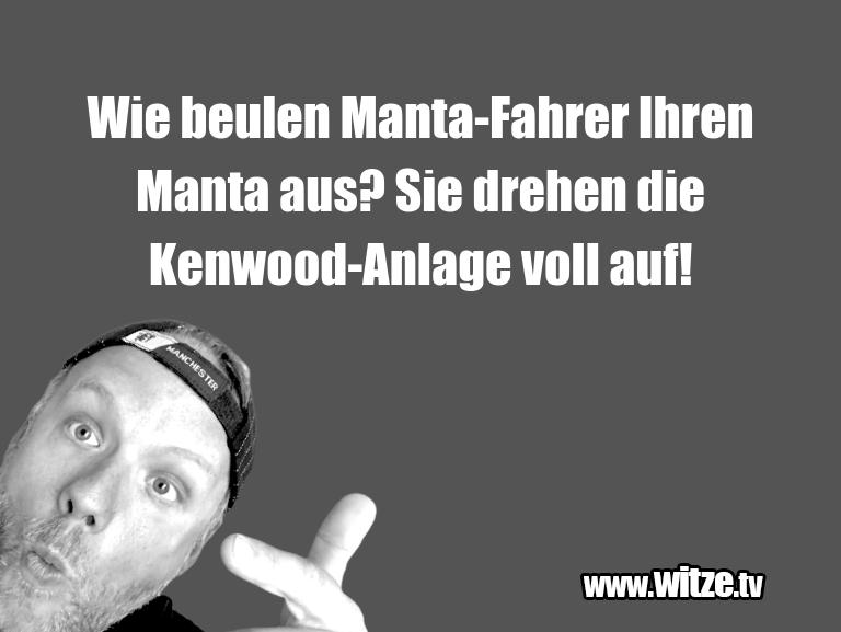 HammerGag…WiebeulenManta FahrerIhrenMantaaus?Siedrehe…