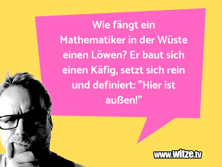 Das ist Humor… Wie fängt ein Mathematiker in der Wüste einen Löwe…