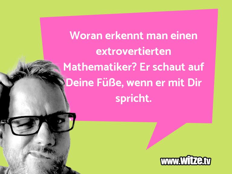 Krönung der Witze… Woran erkennt man einen extrovertierten Mathematik…