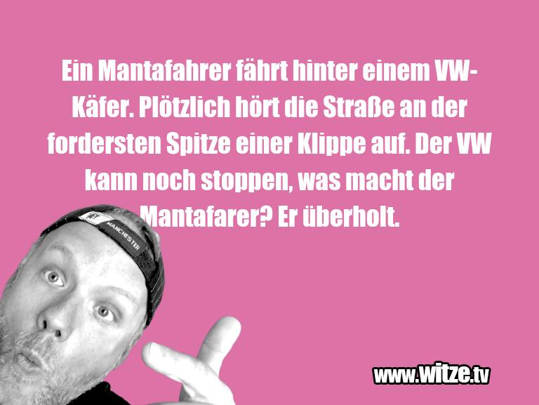 HammerGag…EinMantafahrerfährthintereinemVW Käfer.Plötz…
