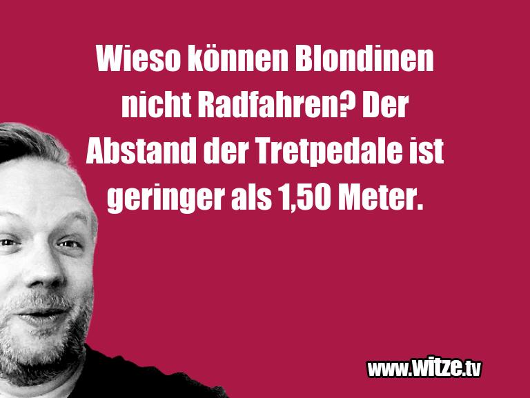 Muttis Witze… Wieso können Blondinen nicht Radfahren? Der Abstan…