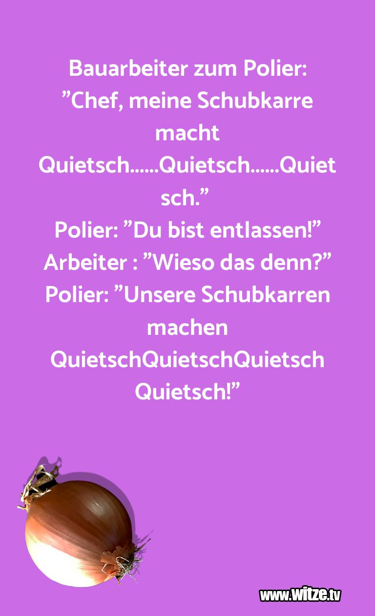 """Nur Unsinn… Bauarbeiter zum Polier: """"Chef, meine Schubkarre ma…"""