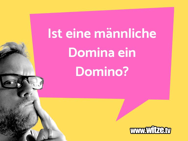 Kracher vom Schöpfer… Ist eine männliche Domina ein Domino?…
