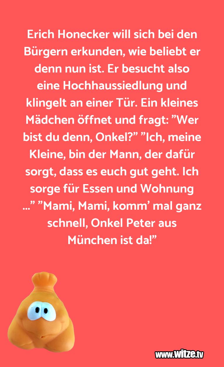 Geisteshaltung oder Schabernack… Erich Honecker will sich bei den Bürgern erkunden,…