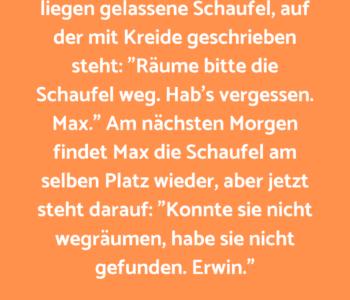 Erwin geht kurz…