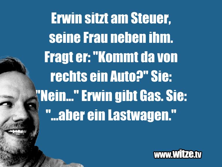 HammerGag…ErwinsitztamSteuer,seineF…