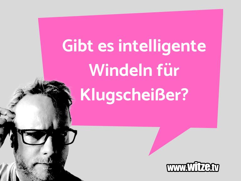 Ein Wortwitz über… Gibt es intelligente Windeln für Klugscheißer?…