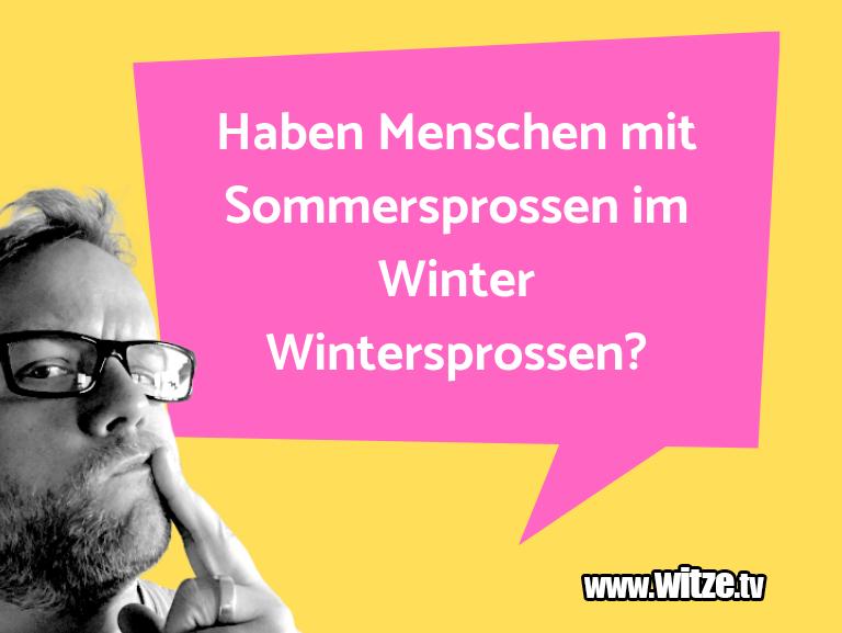 Geistesblitz zu… Haben Menschen mit Sommersprossen im Winter Winter…
