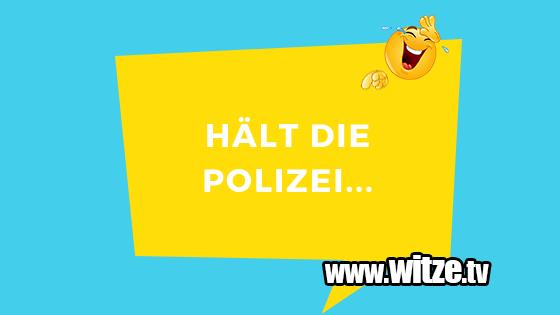 Halt Die Polizei Lustige Witze Coole Spruche Witze Tv