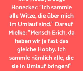 Honecker und Mielke…