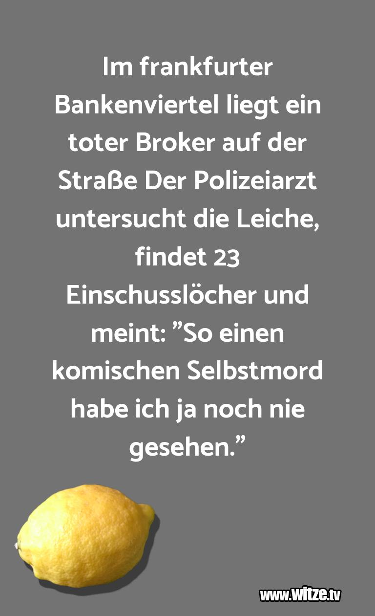 Lustige Anspielung… Im frankfurter Bankenviertel liegt ein toter Broke…