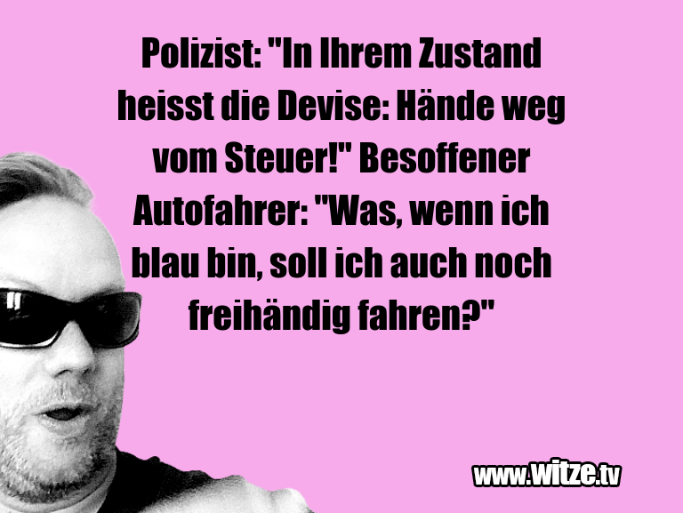 "ClownWitze!...Polizist:""InIhremZustandhe…"