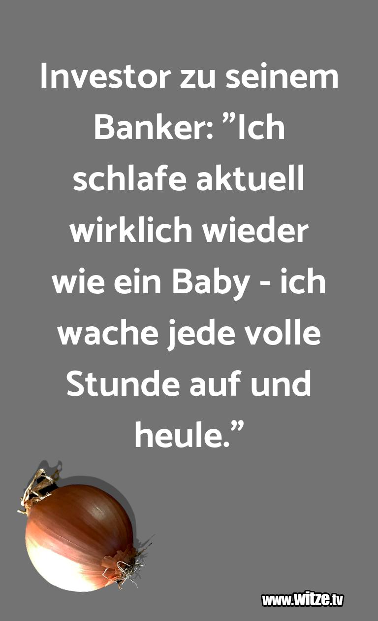 """Leidenschaftlicher Humor... Investor zu seinem Banker: """"Ich schlafe aktuell wi…"""