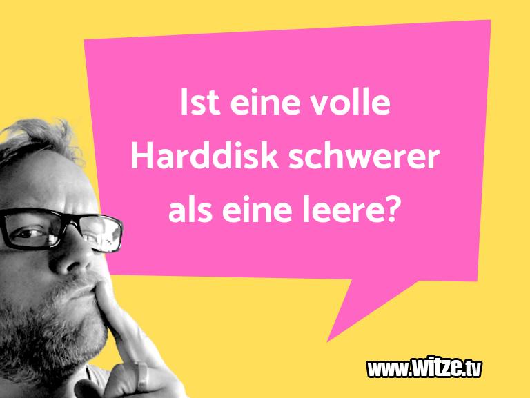 Witz über… Ist eine volle Harddisk schwerer als eine leere?…