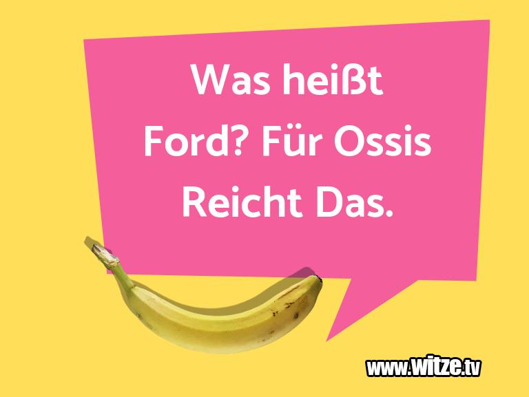 Clown zum Frühstück gegessen… Was heißt Ford? Für Ossis Reicht Das.…