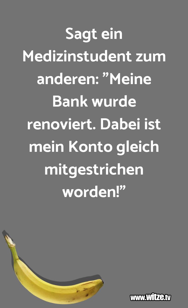 """Witz über… Sagt ein Medizinstudent zum anderen: """"Meine Bank w…"""