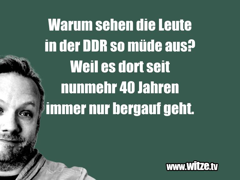 Clown zum Frühstück gegessen… Warum sehen die Leute in der DDR so müde aus? Weil…