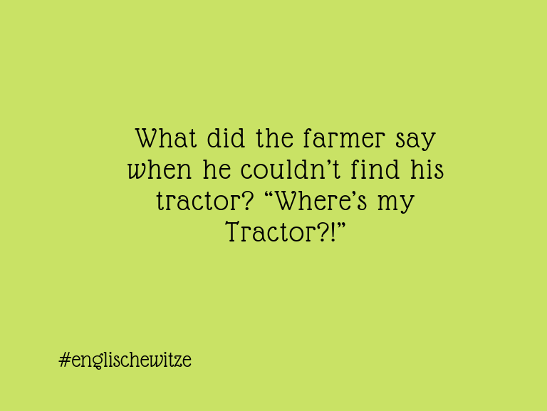 Leidenschaftlicher Humor... What did the farmer say when he couldn't find his …