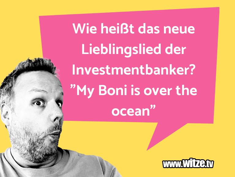 Witz über… Wie heißt das neue Lieblingslied der Investmentban…