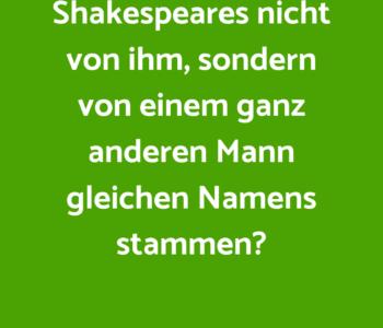 Wusstest Du, dass die Dramen Shakespeares…