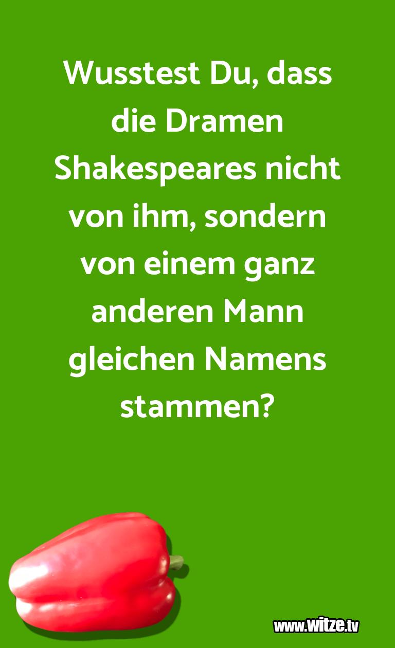 Lustige Anspielung… Wusstest Du, dass die Dramen Shakespeares nicht vo…