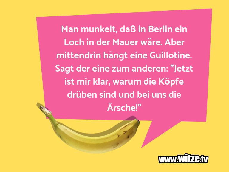 Leidenschaftlicher Humor... Man munkelt, daß in Berlin ein Loch in der Mauer w…