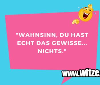 """""""Wahnsinn, Du hast…"""