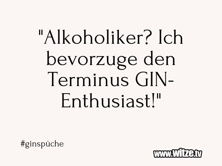 """Alkoholiker? Ich bevorzuge den Terminus... • Lustige ..."