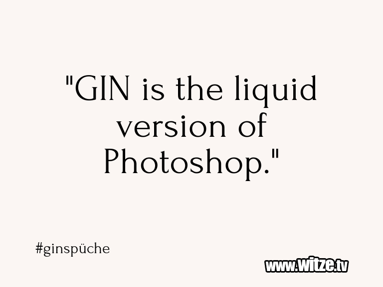 """Hammer Gag… """"GIN is the liquid version of Photoshop.""""…"""