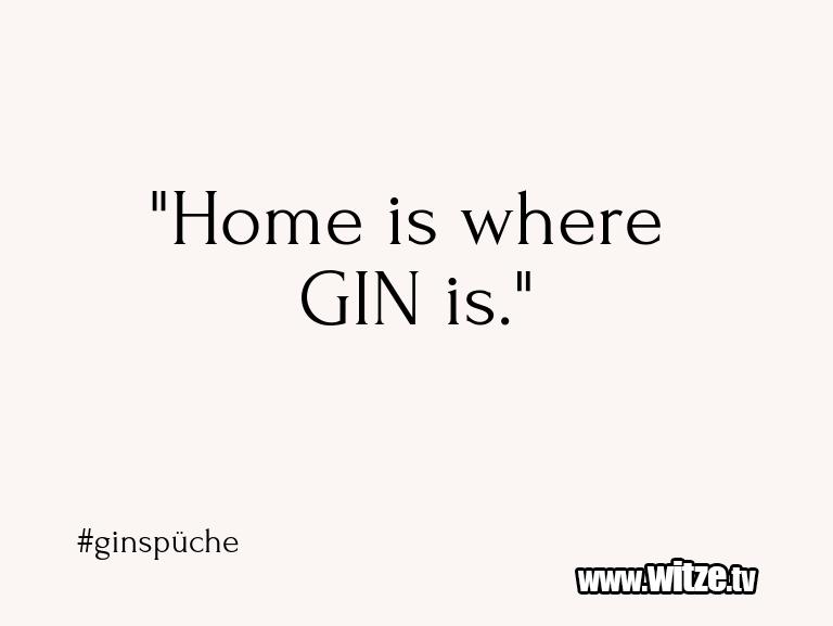 """Leidenschaftlicher Humor... """"Home is where GIN is.""""…"""