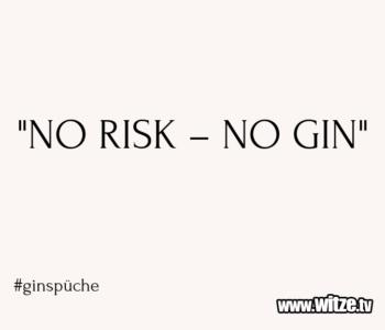 """""""NO RISK – NO…"""