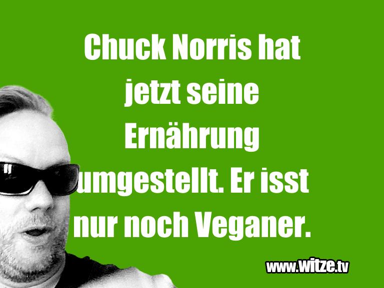 Krönung der Witze… Chuck Norris hat jetzt seine Ernährung umgestellt.…