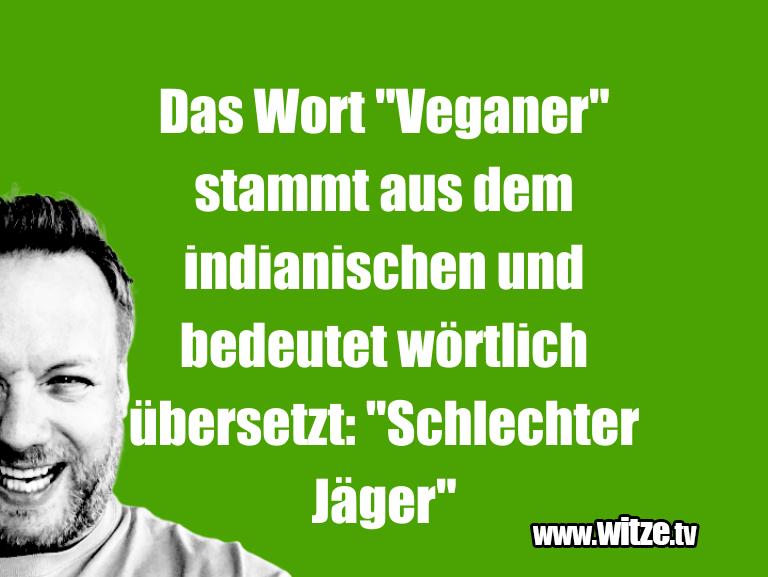 """Geistesblitz zu… Das Wort """"Veganer"""" stammt aus dem indianischen und…"""
